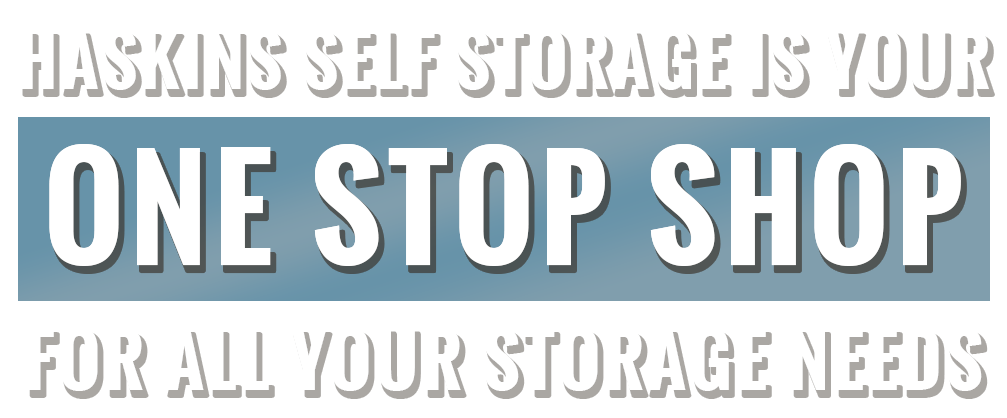 Haskins Self Storage is your one stop shop for all your storage needs.